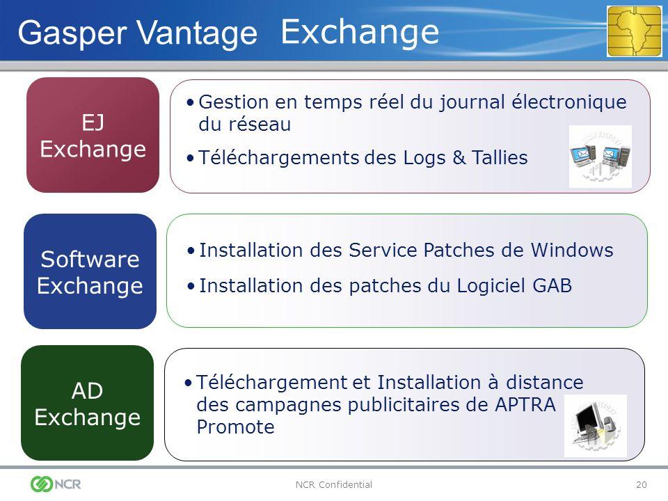 20NCR Confidential EJ Exchange Software Exchange AD Exchange Gestion en temps réel du journal électronique du réseau Téléchargements des Logs & Tallie