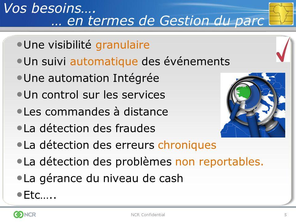 5NCR Confidential Une visibilité granulaire Un suivi automatique des événements Une automation Intégrée Un control sur les services Les commandes à di
