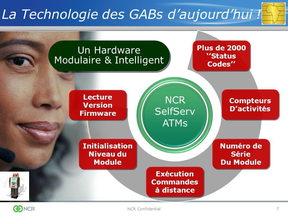 7NCR Confidential NCR SelfServ ATMs Un Hardware Modulaire & Intelligent Compteurs Dactivités Numéro de Série Du Module Numéro de Série Du Module Plus