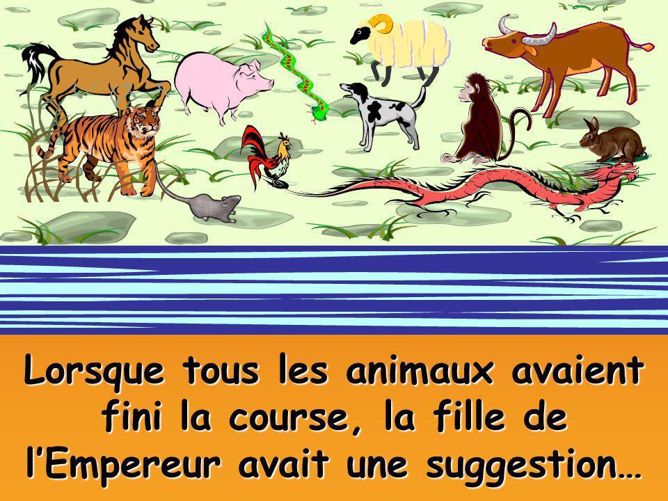 Lorsque tous les animaux avaient fini la course, la fille de lEmpereur avait une suggestion…