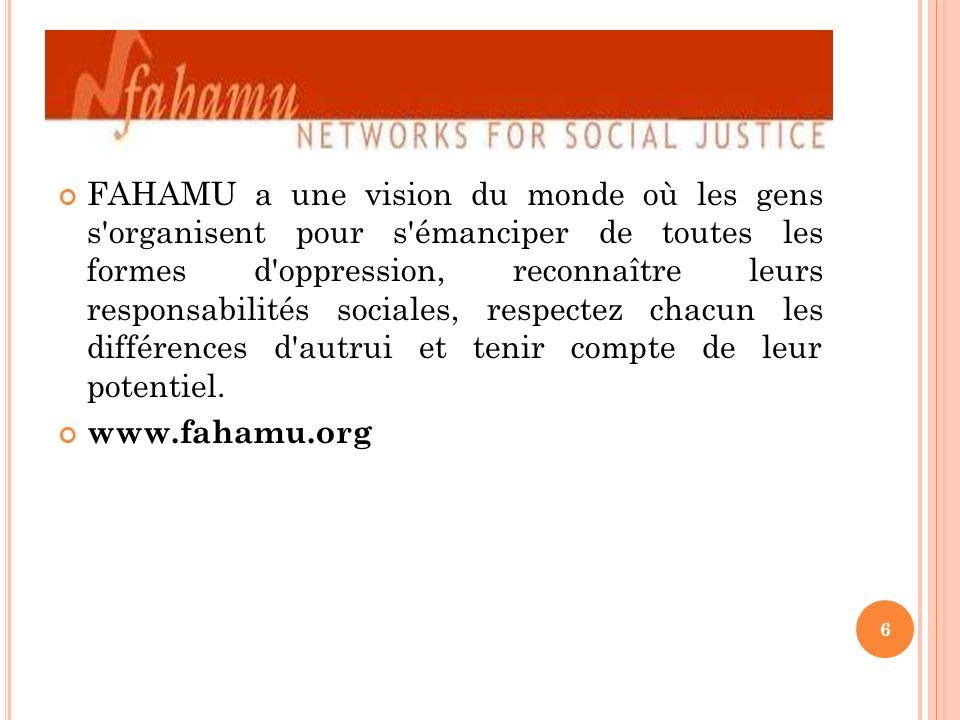 FAHAMU a une vision du monde où les gens s'organisent pour s'émanciper de toutes les formes d'oppression, reconnaître leurs responsabilités sociales,