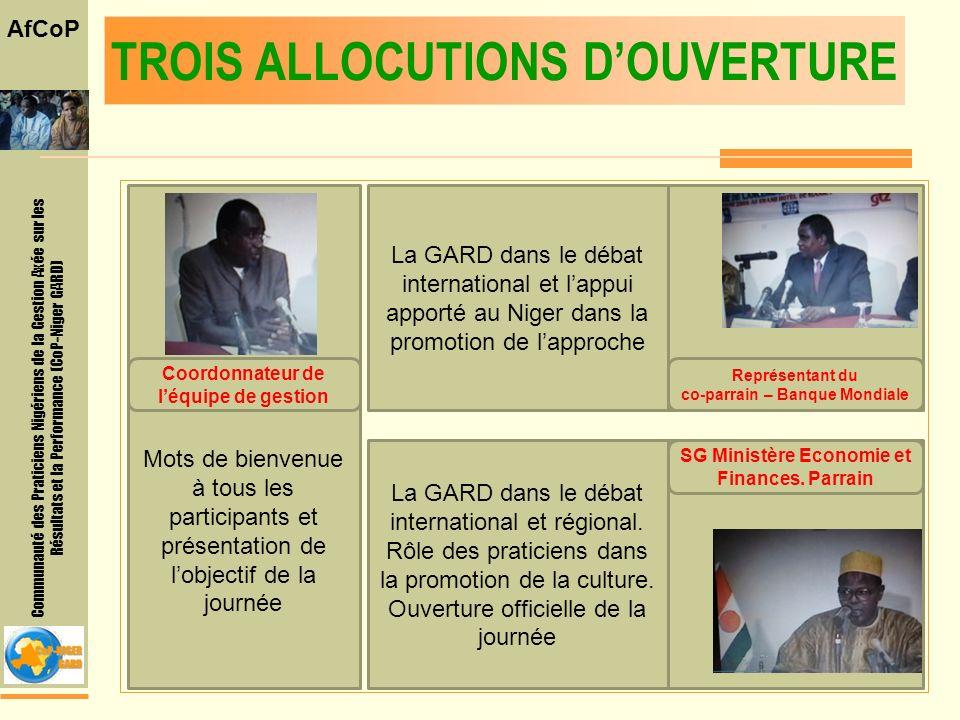 Communauté des Praticiens Nigériens de la Gestion Axée sur les Résultats et la Performance (CoP-Niger GARD) AfCoP TROIS ALLOCUTIONS DOUVERTURE Mots de