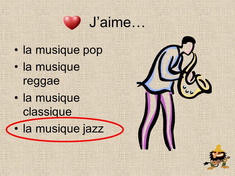 la musique pop la musique reggae la musique classique la musique jazz