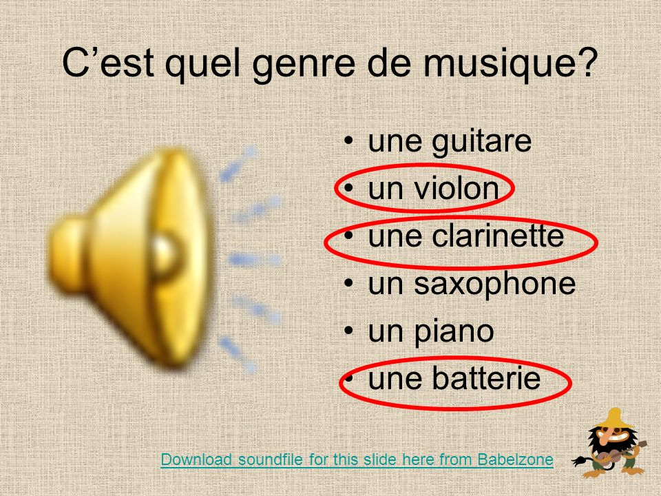 une guitare un violon une clarinette un saxophone un piano une batterie Download soundfile for this slide here from Babelzone Cest quel genre de musique