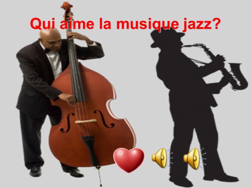 Qui aime la musique jazz?