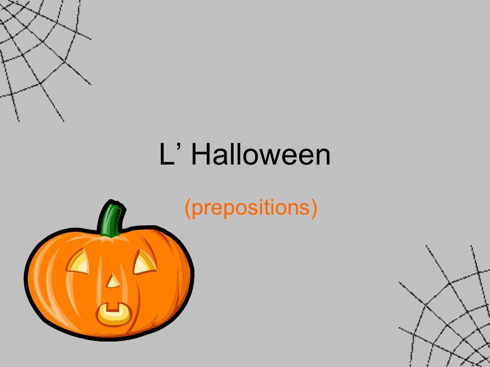 L Halloween (prepositions)