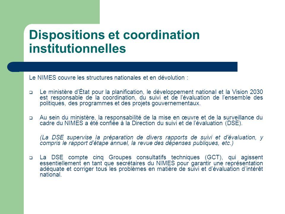 Dispositions et coordination institutionnelles Le NIMES couvre les structures nationales et en dévolution : Le ministère dÉtat pour la planification,
