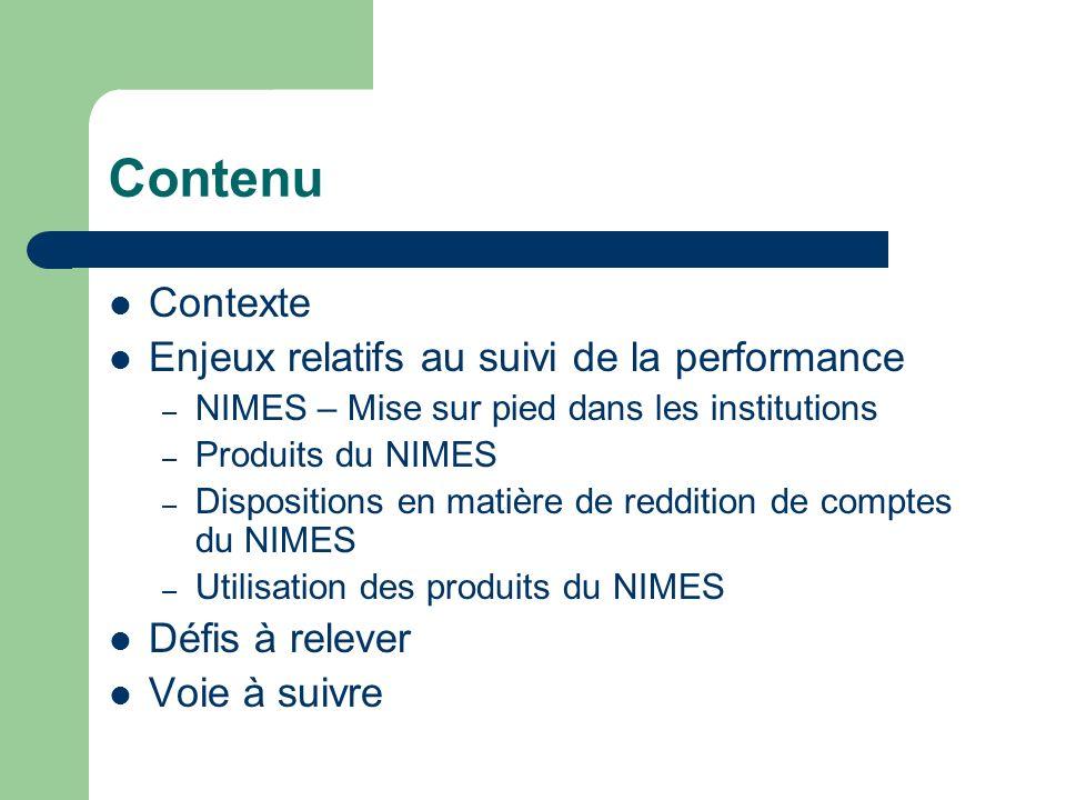 Contenu Contexte Enjeux relatifs au suivi de la performance – NIMES – Mise sur pied dans les institutions – Produits du NIMES – Dispositions en matièr
