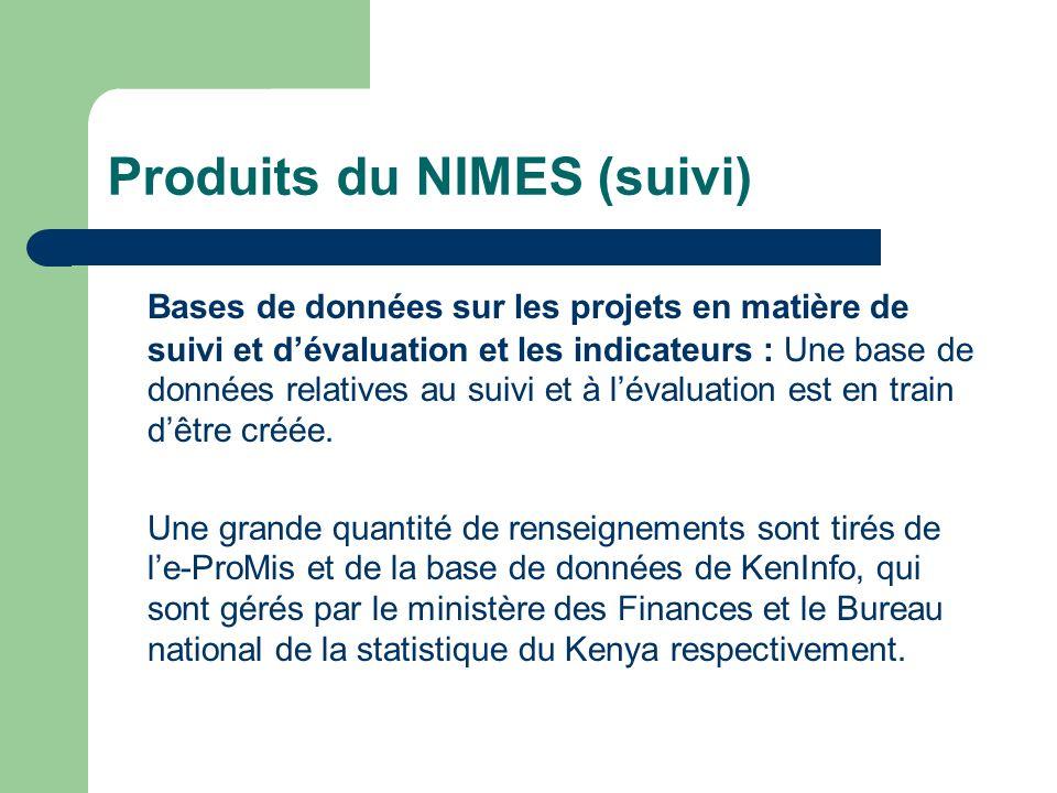 Produits du NIMES (suivi) Bases de données sur les projets en matière de suivi et dévaluation et les indicateurs : Une base de données relatives au su