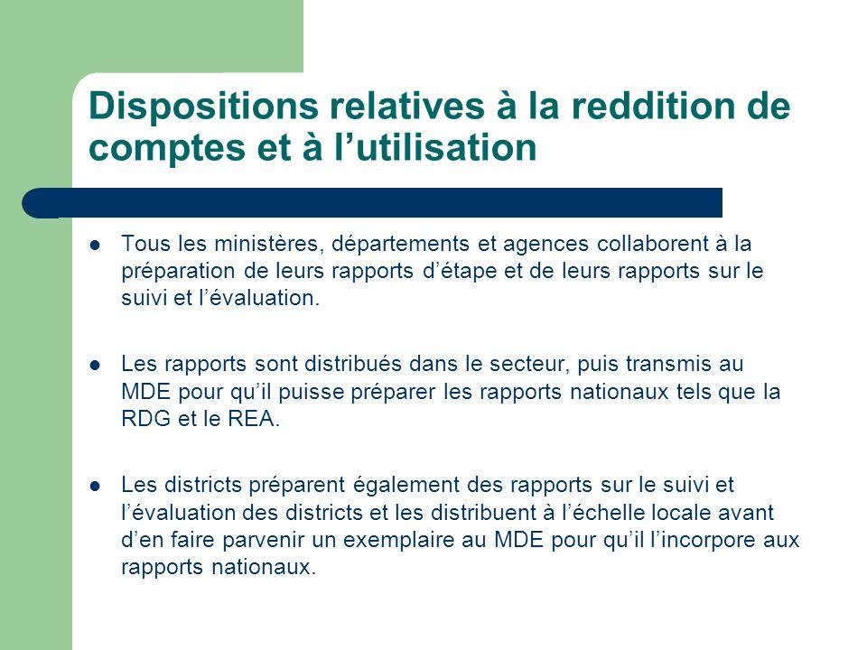 Dispositions relatives à la reddition de comptes et à lutilisation Tous les ministères, départements et agences collaborent à la préparation de leurs