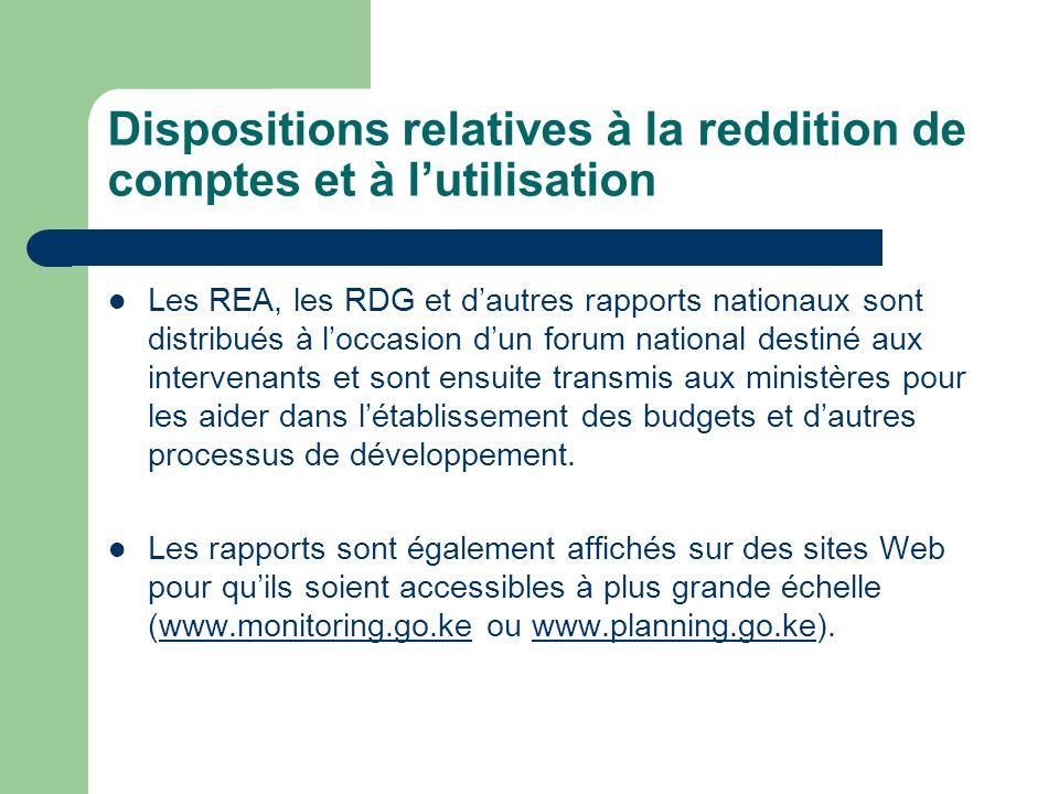 Dispositions relatives à la reddition de comptes et à lutilisation Les REA, les RDG et dautres rapports nationaux sont distribués à loccasion dun foru