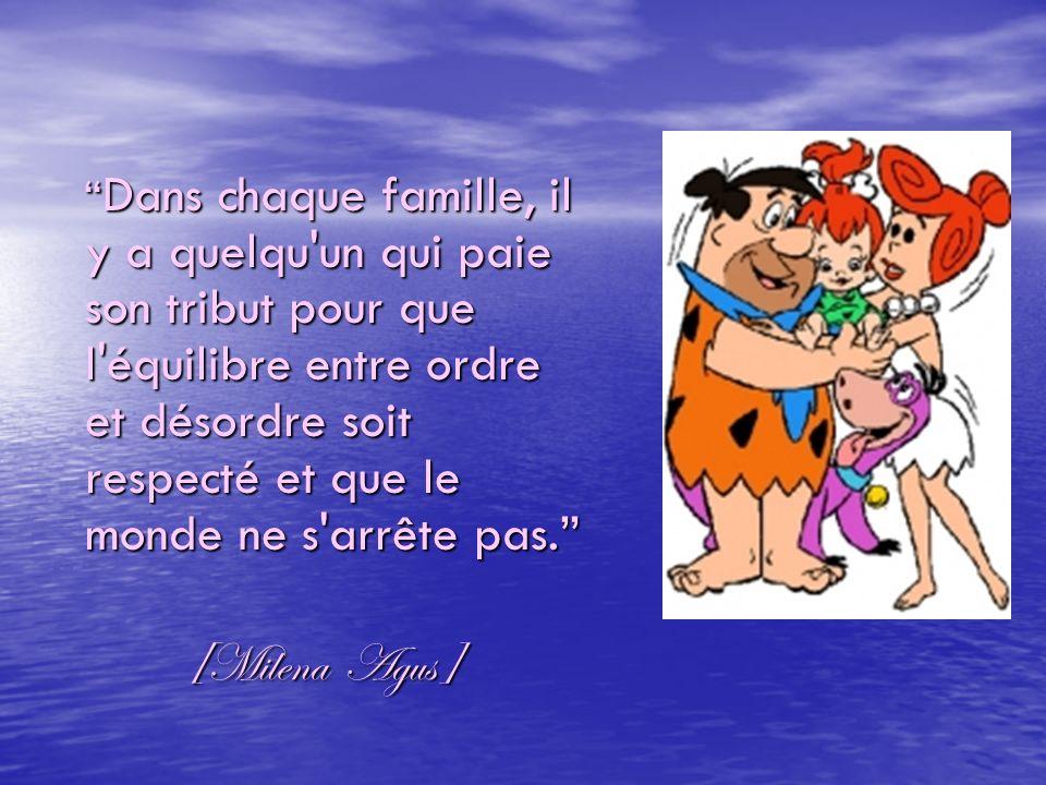Le bonheur, c est d avoir une grande famille, soudée, attentionnée et protectrice...