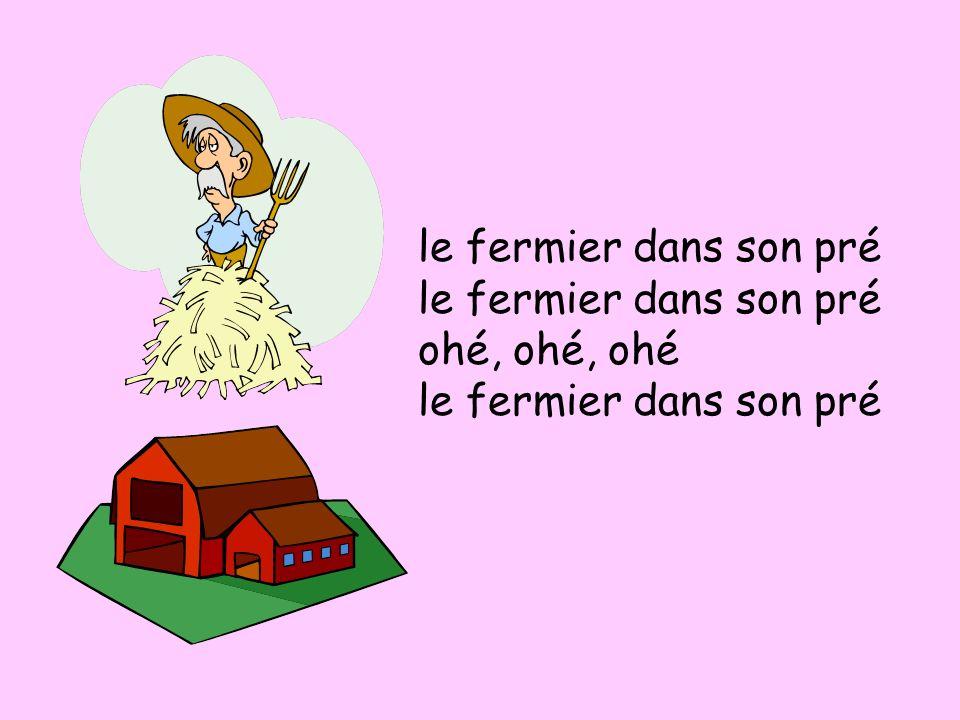 le fermier prend sa femme ohé, ohé, ohé le fermier prend sa femme