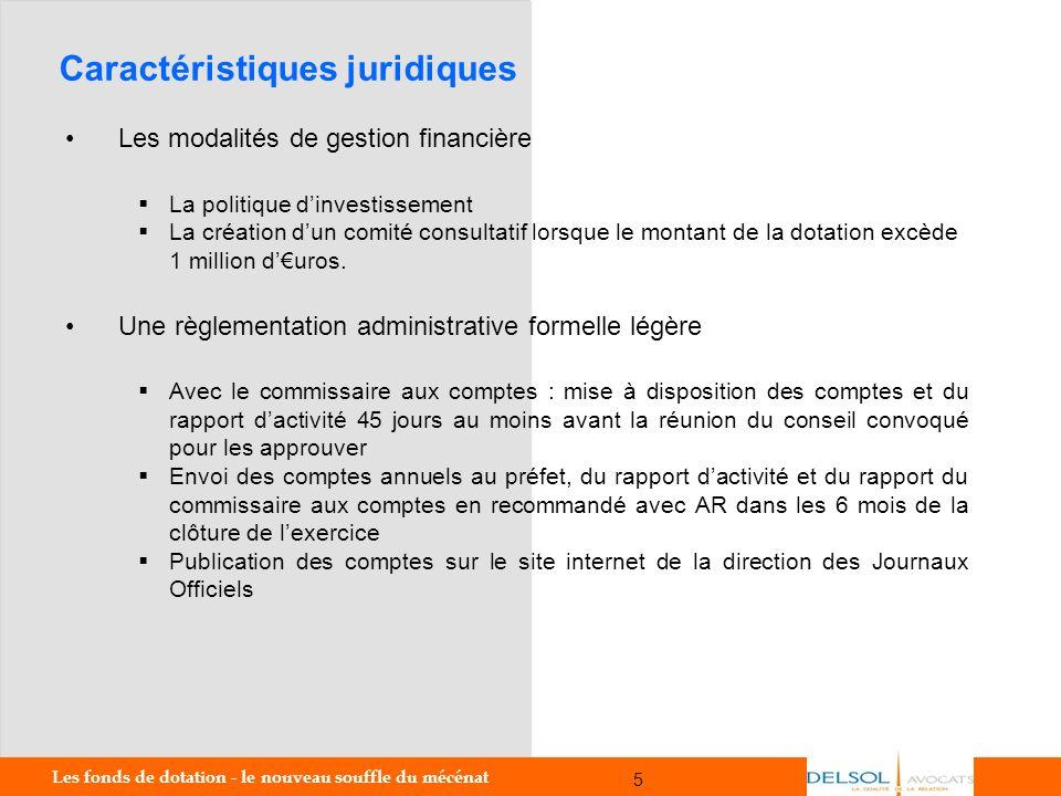 Les fonds de dotation - le nouveau souffle du mécénat 5 5 Les modalités de gestion financière La politique dinvestissement La création dun comité cons
