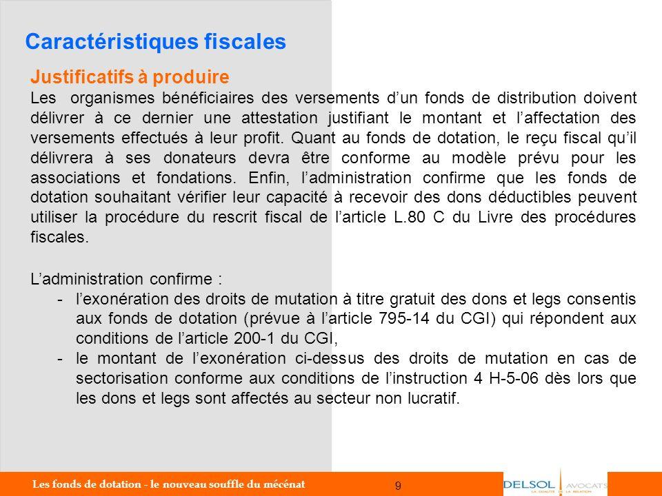 Les fonds de dotation - le nouveau souffle du mécénat 9 9 Justificatifs à produire Les organismes bénéficiaires des versements dun fonds de distributi