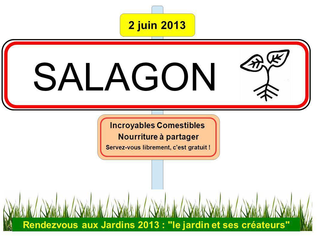 2 juin 2013 SALAGON Incroyables Comestibles Nourriture à partager Servez-vous librement, c est gratuit .