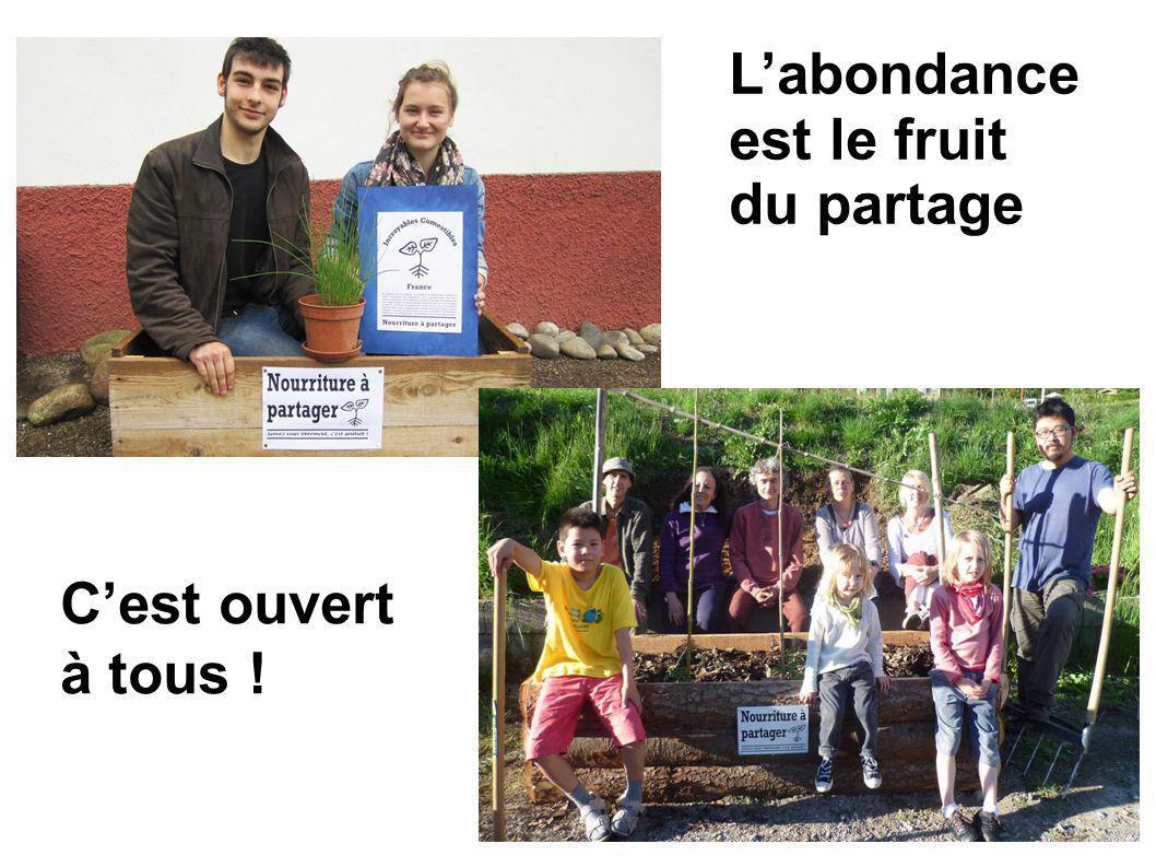 Labondance est le fruit du partage Cest ouvert à tous !