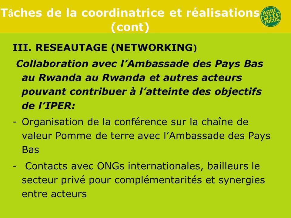 III. RESEAUTAGE (NETWORKING ) Collaboration avec lAmbassade des Pays Bas au Rwanda au Rwanda et autres acteurs pouvant contribuer à latteinte des obje