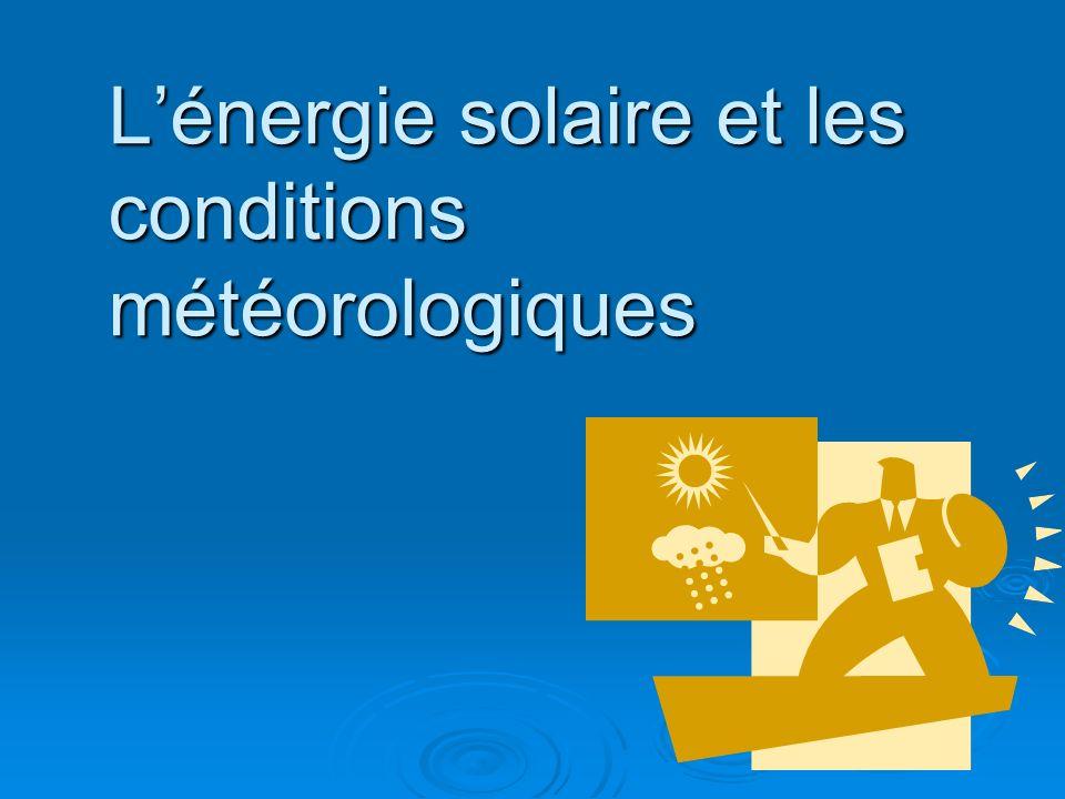 Lénergie solaire et les conditions météorologiques