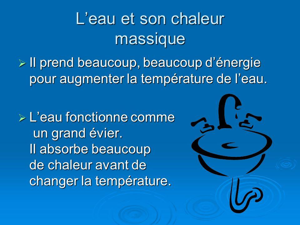 Leau et son chaleur massique Tu peux calculer la quantité de chaleur (Q) requise pour augmenter la température de plusieurs substances.