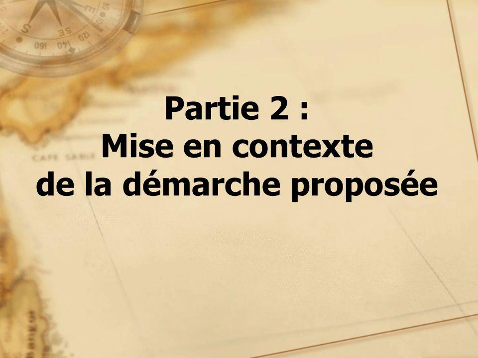 Partie 2 : Mise en contexte de la démarche proposée