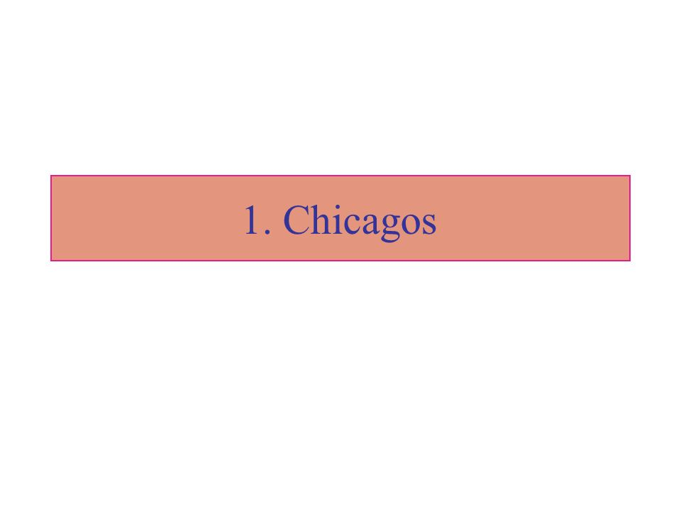 1. Chicagos