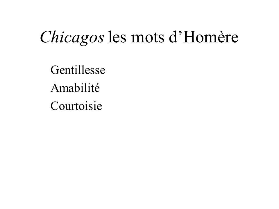 Chicagos les mots dHomère Gentillesse Amabilité Courtoisie