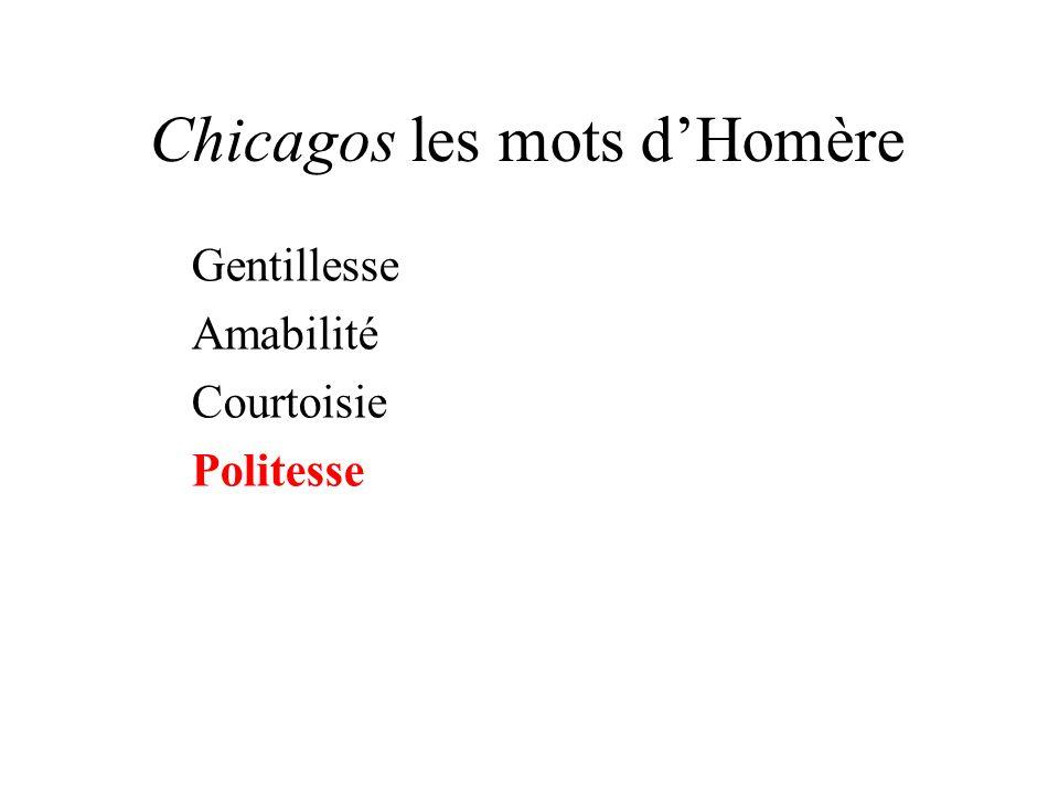 Chicagos les mots dHomère Gentillesse Amabilité Courtoisie Politesse