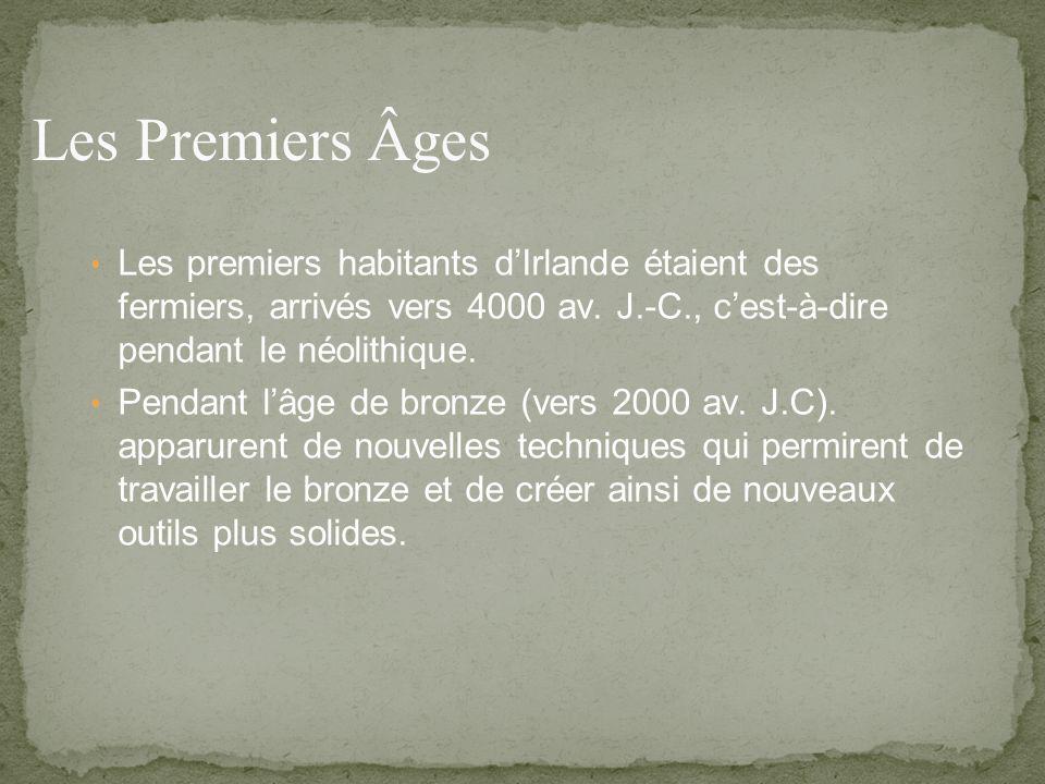 Les premiers habitants dIrlande étaient des fermiers, arrivés vers 4000 av.