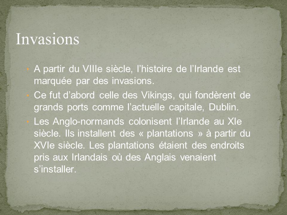 A partir du VIIIe siècle, lhistoire de lIrlande est marquée par des invasions.
