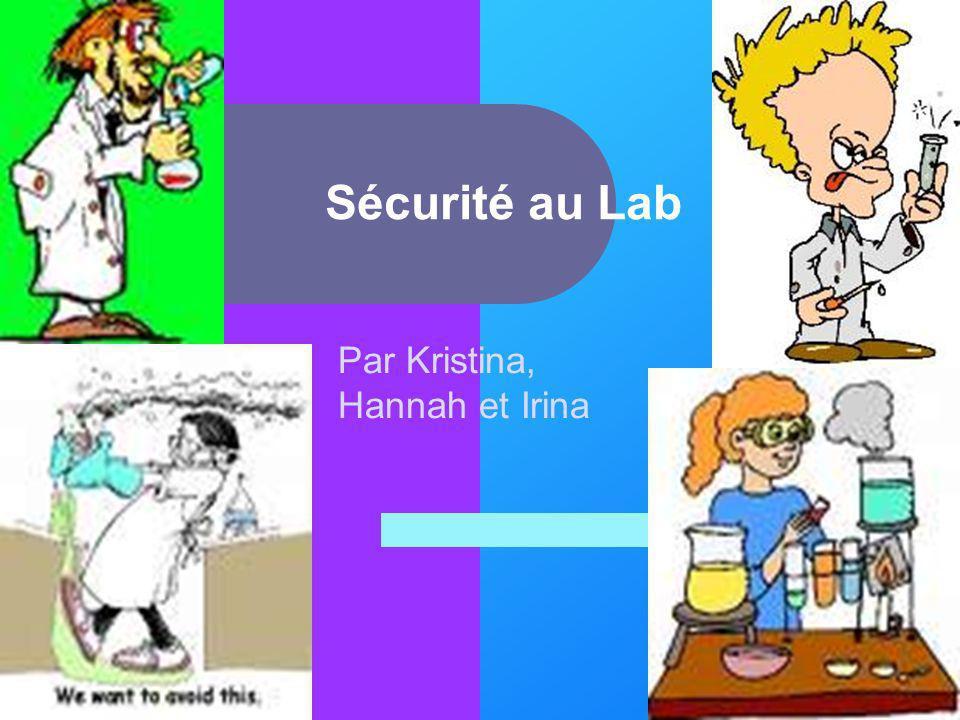Sécurité au Lab Par Kristina, Hannah et Irina