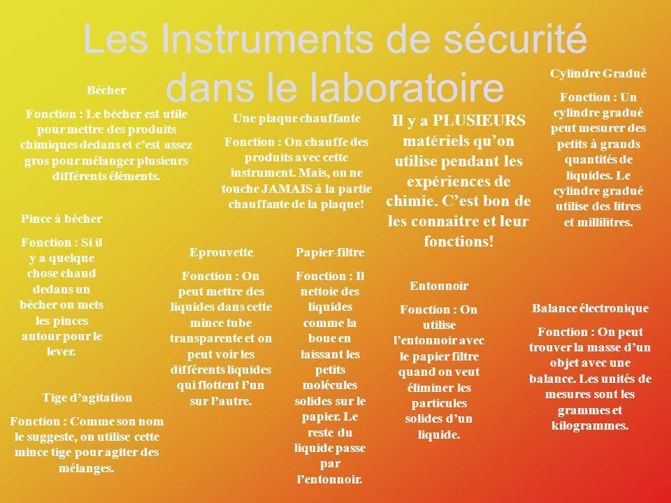 Les Instruments de sécurité dans le laboratoire Il y a PLUSIEURS matériels quon utilise pendant les expériences de chimie.