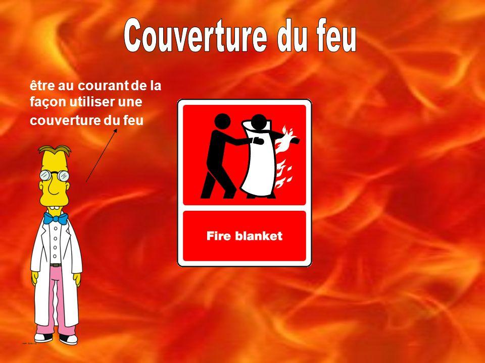 être au courant de la façon utiliser une couverture du feu