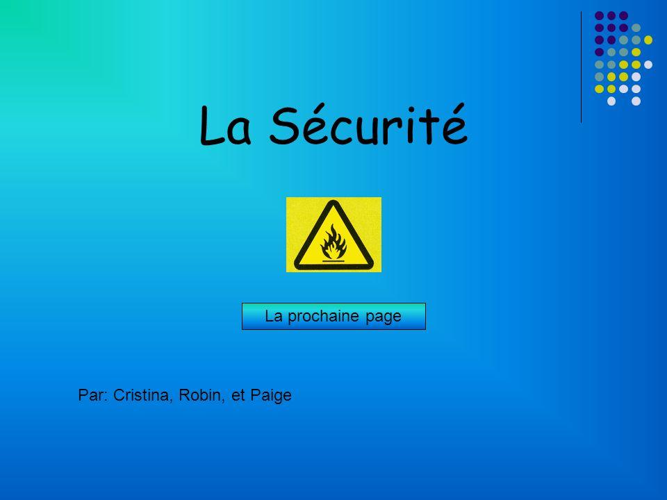 La Sécurité La prochaine page Par: Cristina, Robin, et Paige