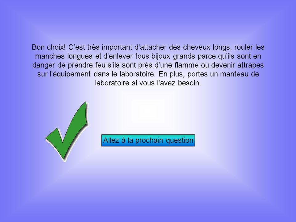 Conclusion La sécurité dans la laboratoire est très importante.