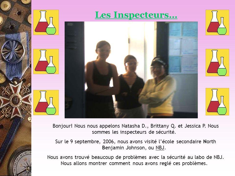 Les Inspecteurs… Bonjour! Nous nous appelons Natasha D., Brittany Q. et Jessica P. Nous sommes les inspecteurs de sécurité. Sur le 9 septembre, 2006,