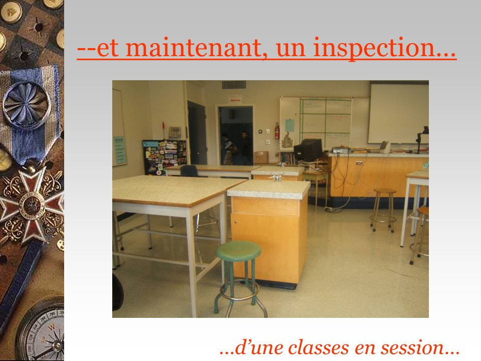 --et maintenant, un inspection… …dune classes en session…