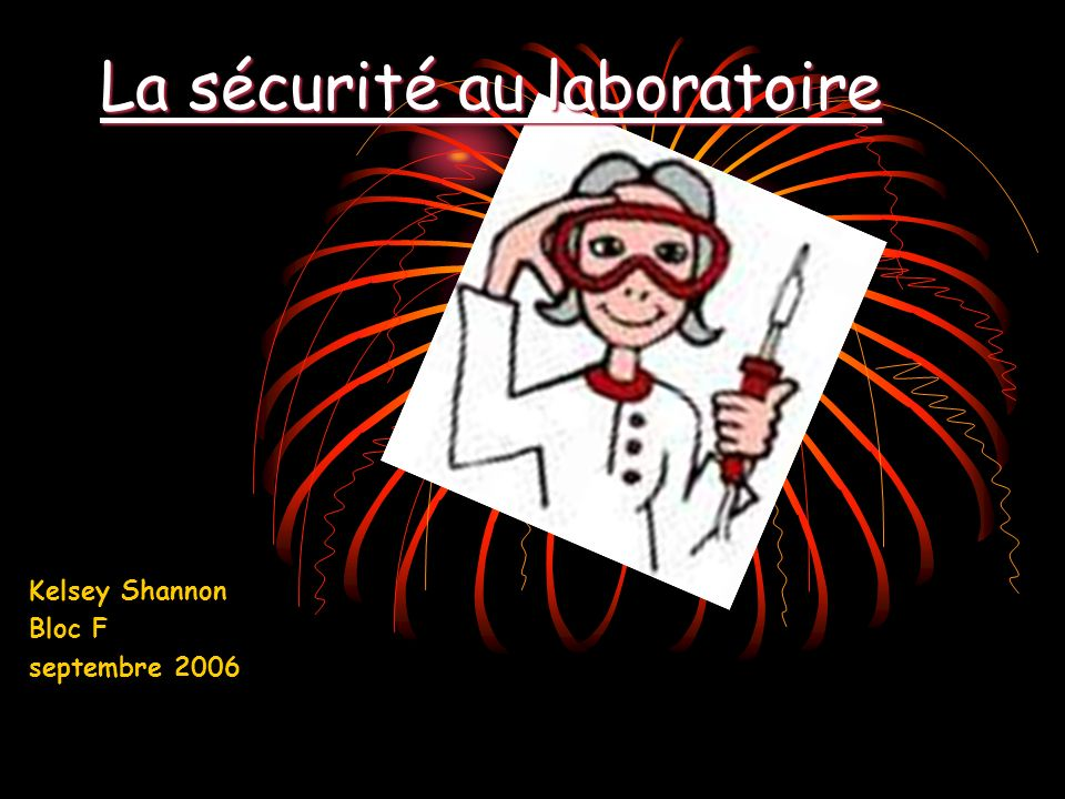 La sécurité au laboratoire Kelsey Shannon Bloc F septembre 2006