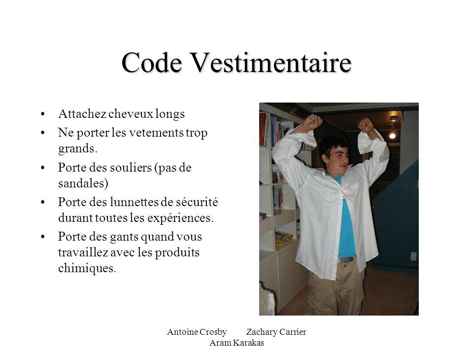 Antoine Crosby Zachary Carrier Aram Karakas Code Vestimentaire Attachez cheveux longs Ne porter les vetements trop grands. Porte des souliers (pas de
