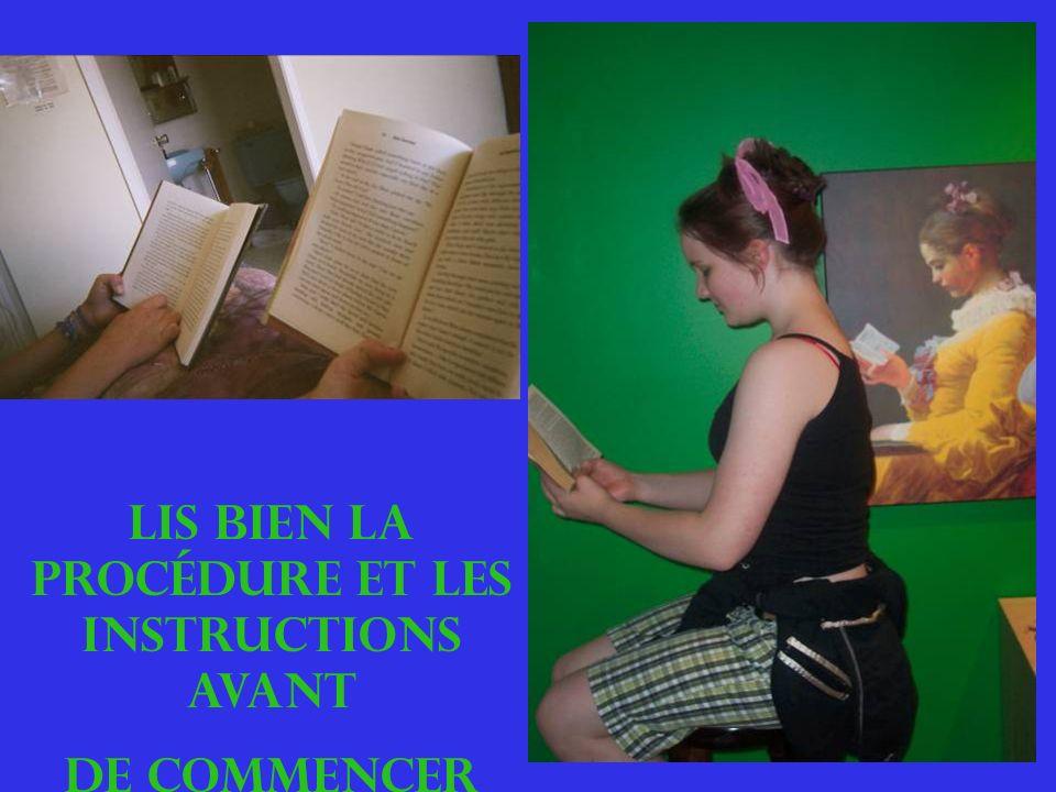 Lis bien la procédure et les instructions AVANT de commencer le labo!!