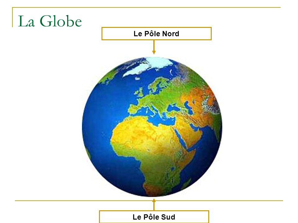 La Globe Le Pôle Nord Le Pôle Sud