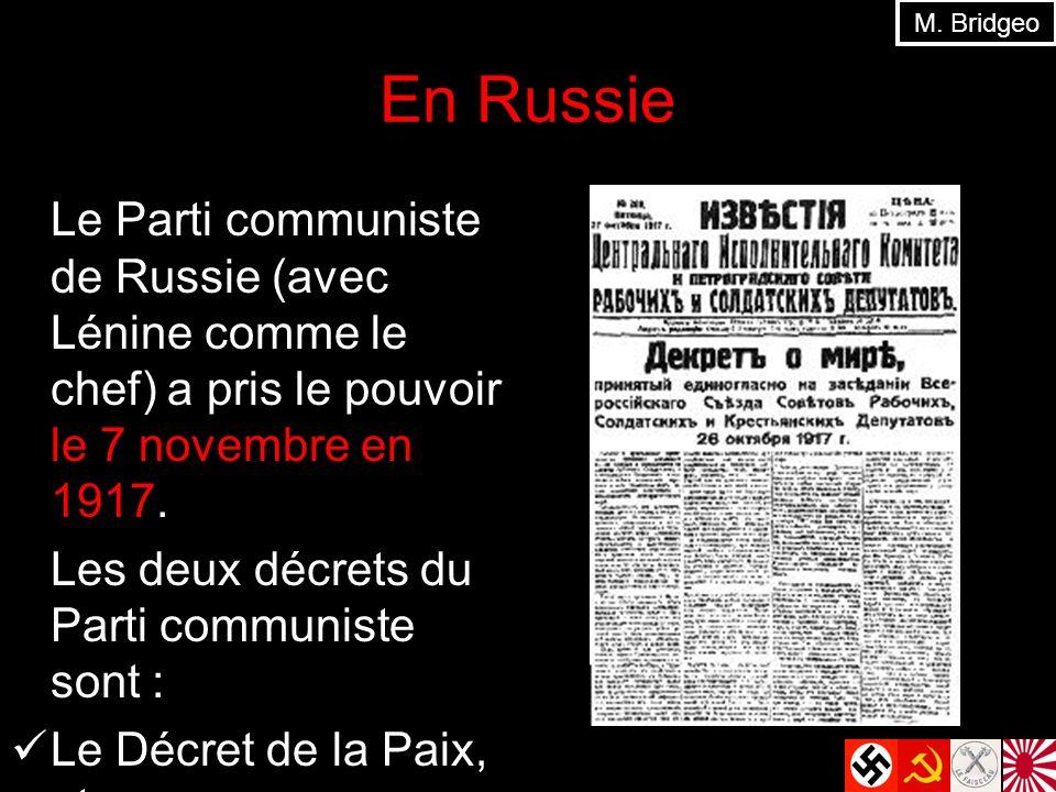 En Russie Le Parti communiste de Russie (avec Lénine comme le chef) a pris le pouvoir le 7 novembre en 1917. Les deux décrets du Parti communiste sont