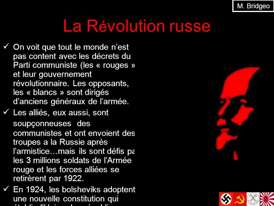 La R é volution russe On voit que tout le monde nest pas content avec les décrets du Parti communiste (les « rouges ») et leur gouvernement révolutionnaire.