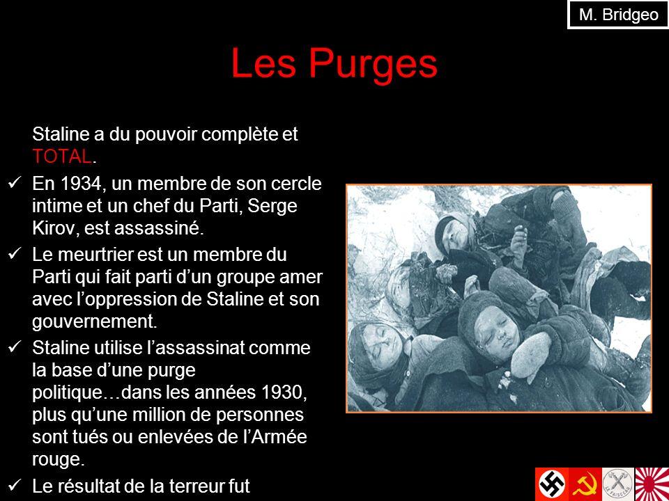 Les Purges Staline a du pouvoir complète et TOTAL. En 1934, un membre de son cercle intime et un chef du Parti, Serge Kirov, est assassiné. Le meurtri