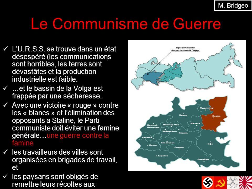 Le Communisme de Guerre LU.R.S.S. se trouve dans un état désespéré (les communications sont horribles, les terres sont dévastâtes et la production ind