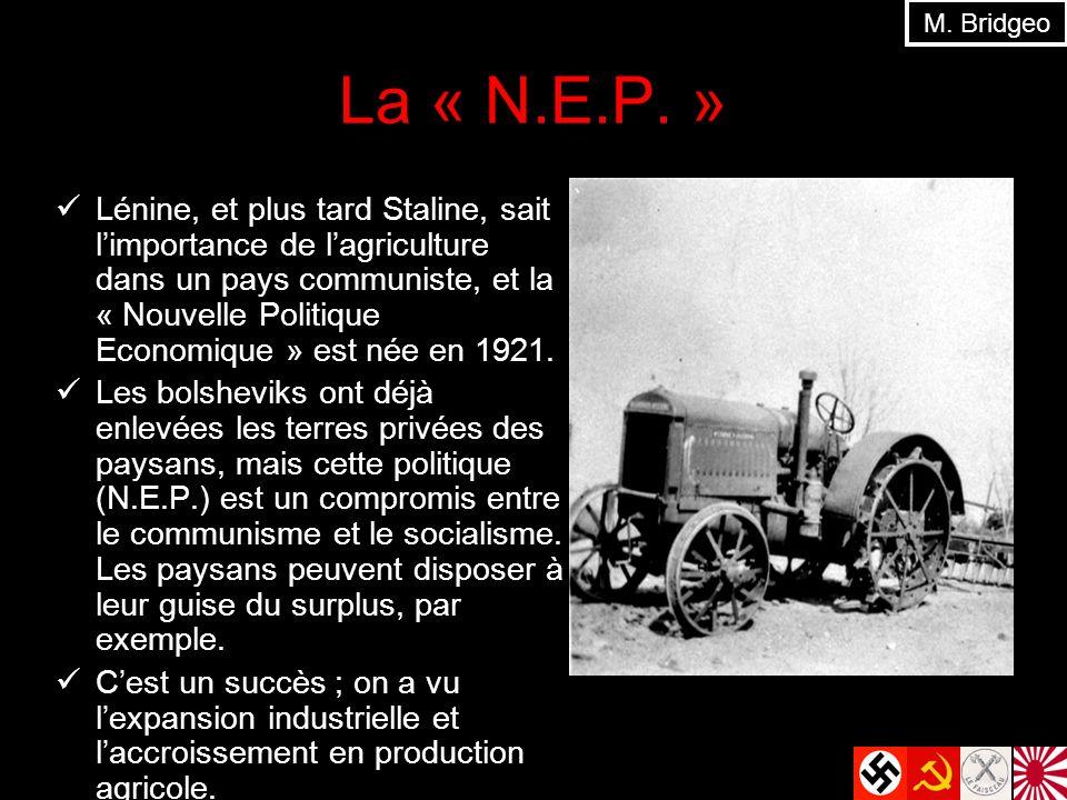 La « N.E.P. » Lénine, et plus tard Staline, sait limportance de lagriculture dans un pays communiste, et la « Nouvelle Politique Economique » est née