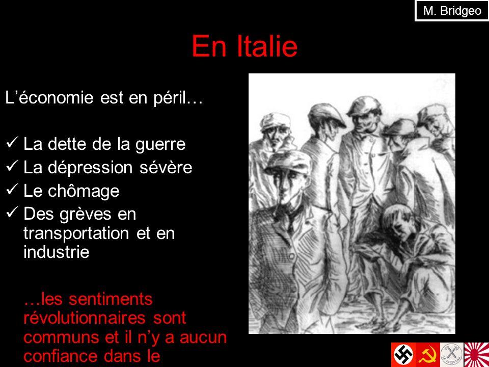 En Italie Léconomie est en péril… La dette de la guerre La dépression sévère Le chômage Des grèves en transportation et en industrie …les sentiments r