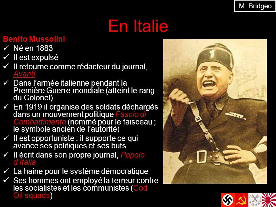 En Italie Benito Mussolini Né en 1883 Il est expulsé Il retourne comme rédacteur du journal, Avanti Dans larmée italienne pendant la Première Guerre m
