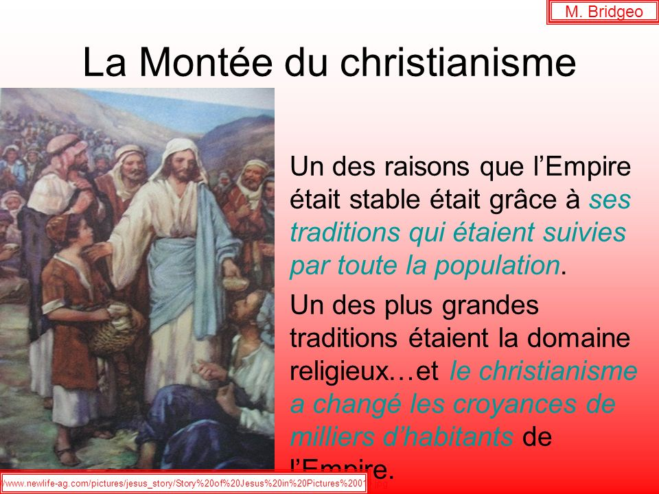 La Montée du christianisme Un des raisons que lEmpire était stable était grâce à ses traditions qui étaient suivies par toute la population. Un des pl