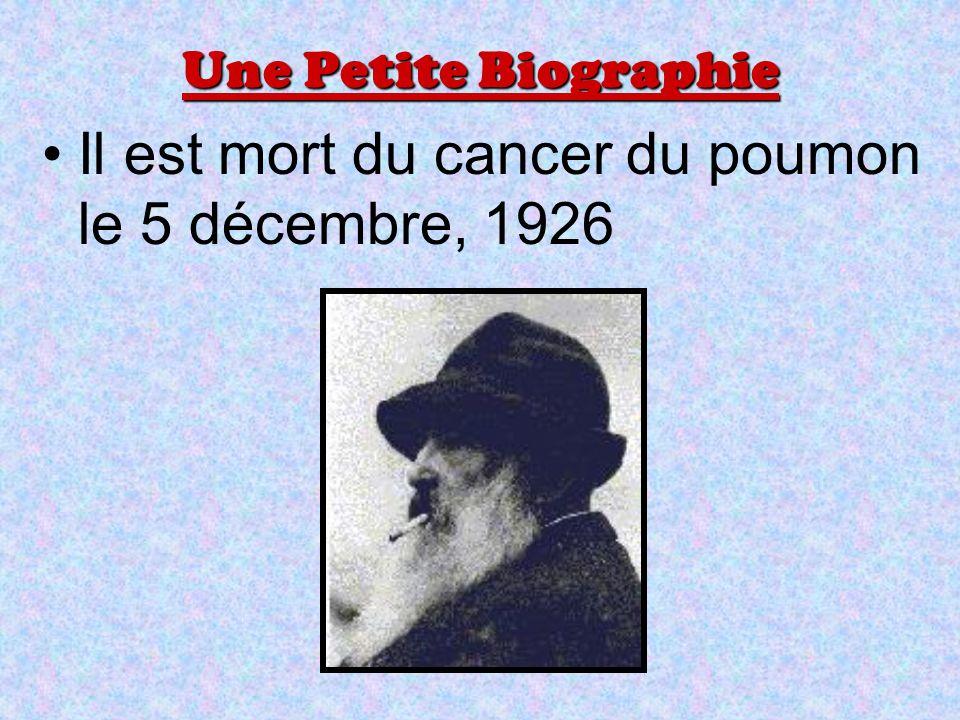 Une Petite Biographie Il est mort du cancer du poumon le 5 décembre, 1926